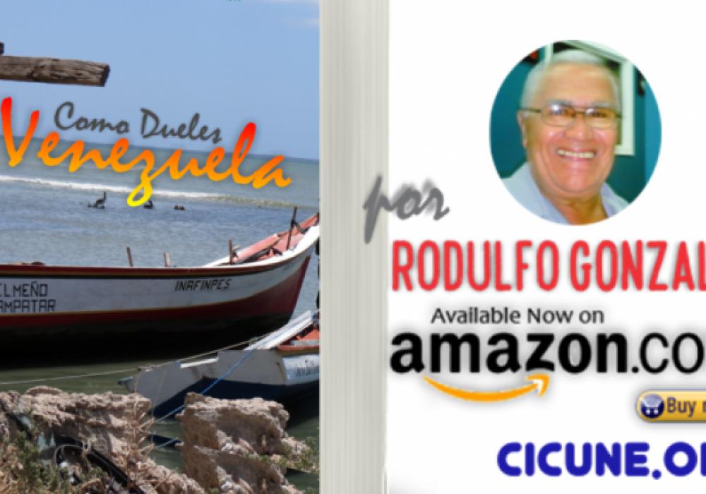 Como dueles Venezuela | Poemario de Rodulfo Gonzalez