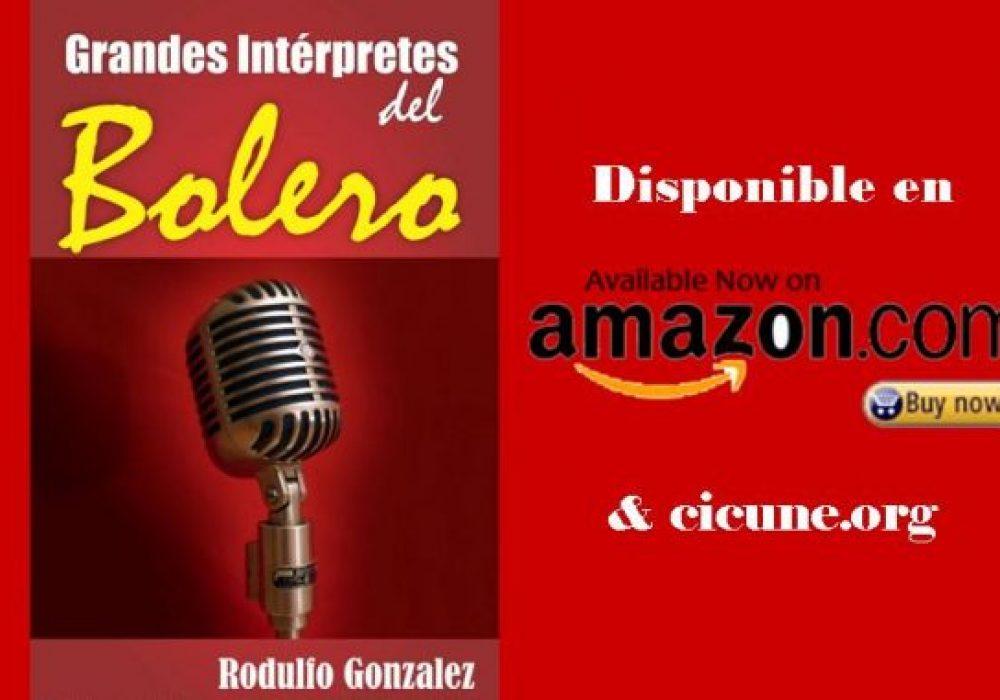 Libro: Grandes Intérpretes del Bolero por Rodulfo Gonzalez