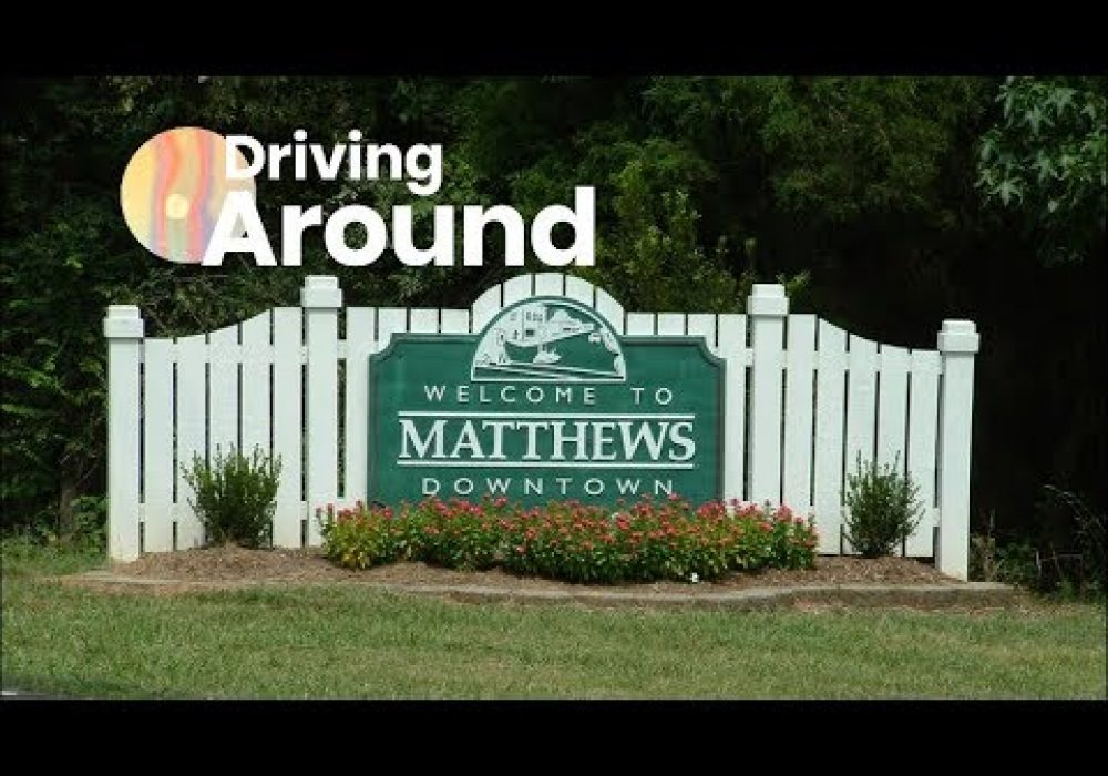 Driving Around: Matthews North Carolina   September 2019
