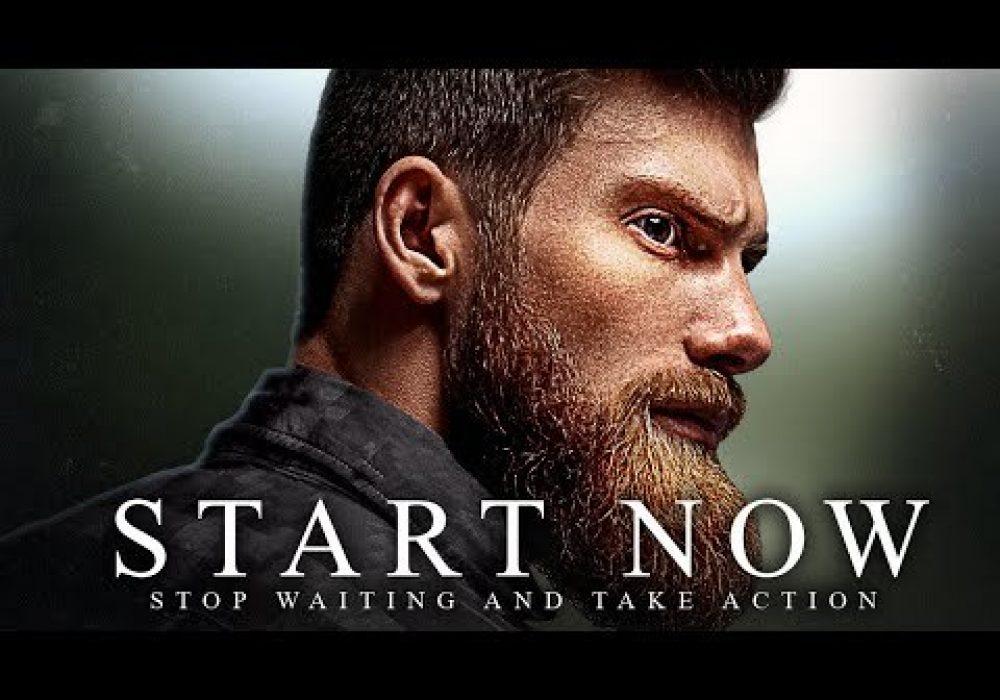 START NOW – Best Motivational Speech Video 2020