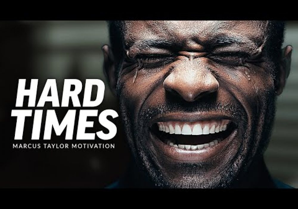 THROUGH HARD TIMES – Powerful Motivational Speech Video (Featuring Marcus Elevation Taylor)