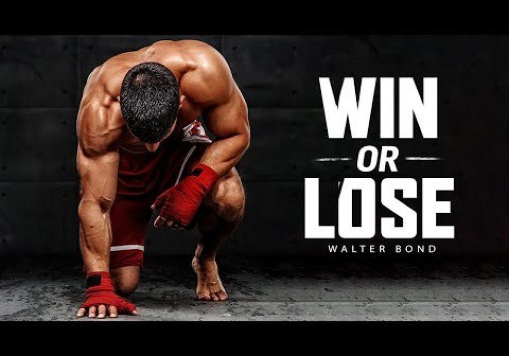 WIN OR LOSE – Powerful Motivational Speech Video (Ft. Walter Bond)