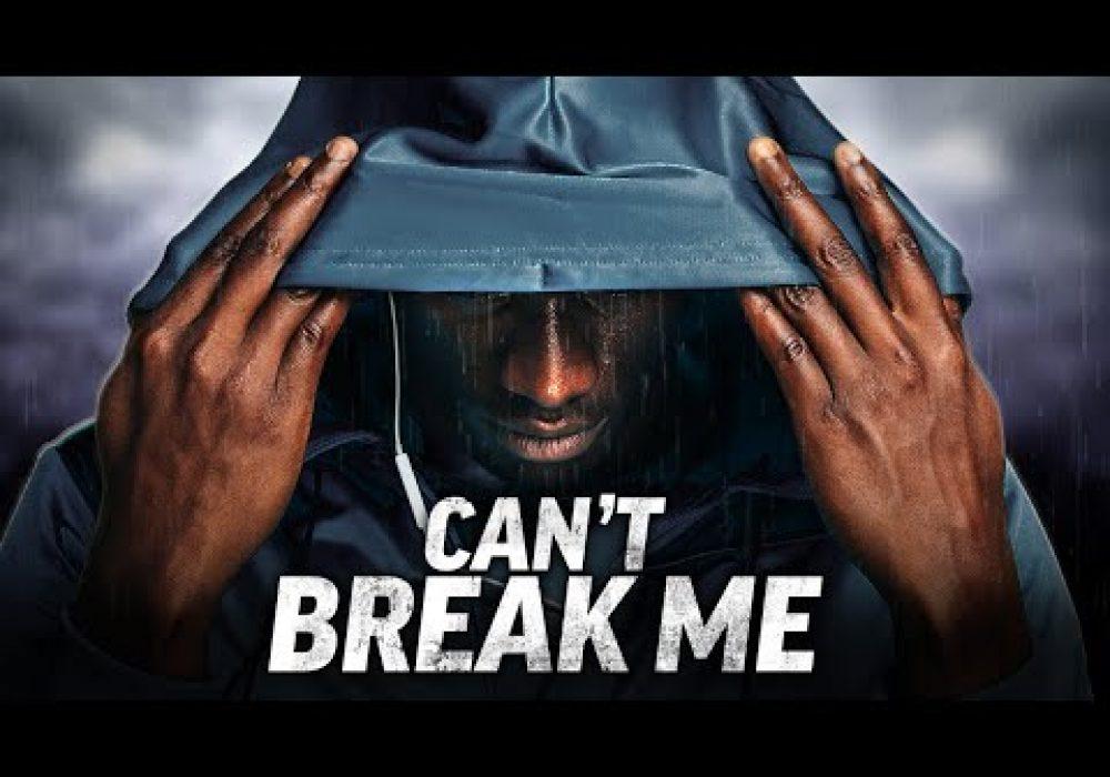CAN'T BREAK ME – Powerful Motivational Speech