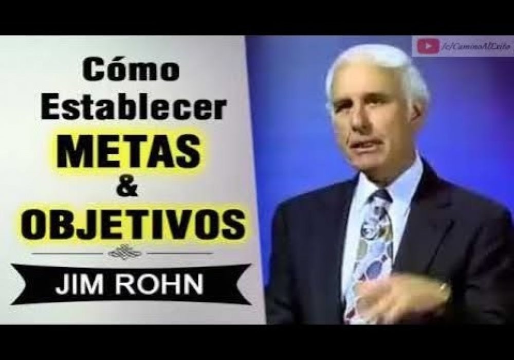 Cómo Establecer Metas y Objetivos en la Vida | Jim Rohn | Superación Personal