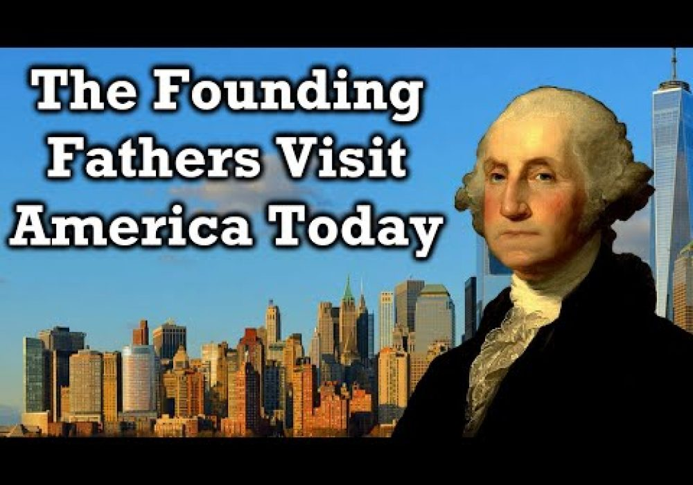 How The Founding Fathers Would See America Today