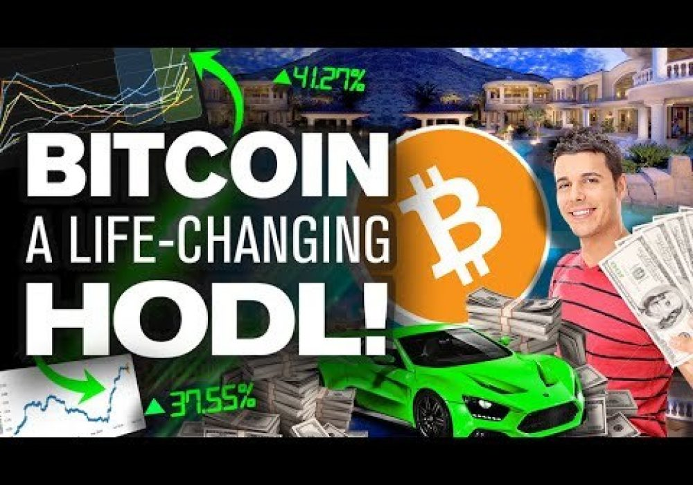 HODL Any BITCOIN & Change Your LIFE! Here's Why…
