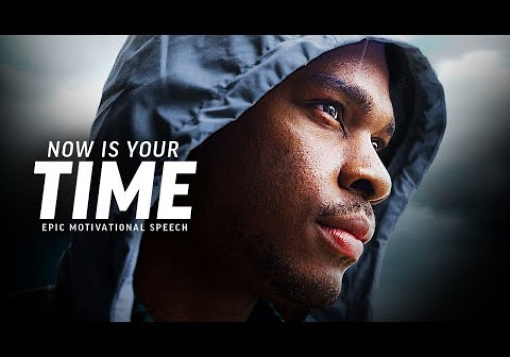 NOW IS YOUR TIME – Best Motivational Speech Video (Featuring Brian M. Bullock)