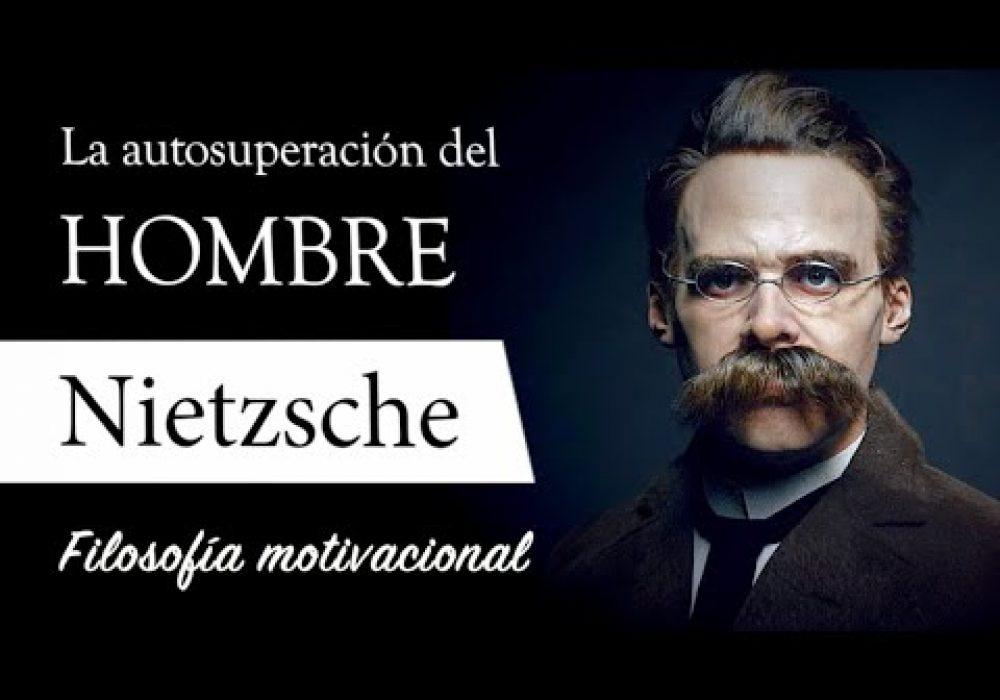 LA AUTOSUPERACIÓN – (Nietzsche) – Filosofía MOTIVACIONAL para el CRECIMIENTO y la VOLUNTAD de PODER