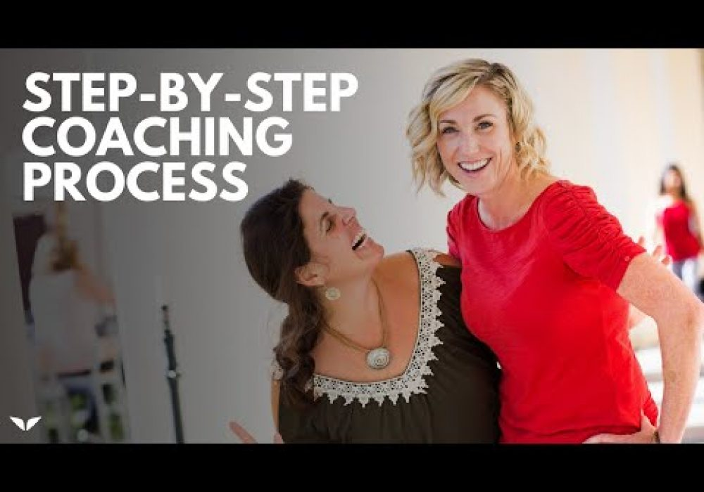 Coaching Process Step-By-Step For Coaches To Coach Clients (Works Every Time!)