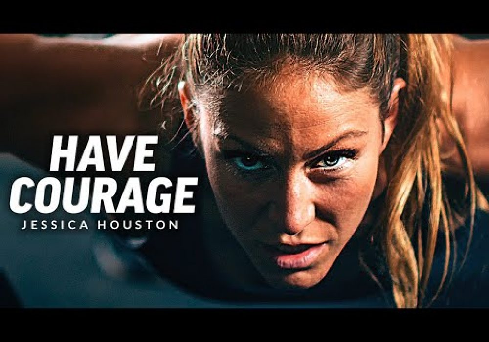 HAVE COURAGE, BE FEARLESS – Powerful Motivational Speech