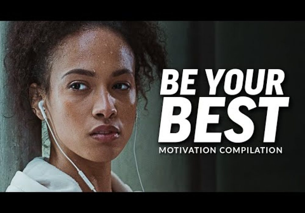 BE YOUR BEST – Best Motivational Video Speeches Compilation (Most Eye Opening Speeches)