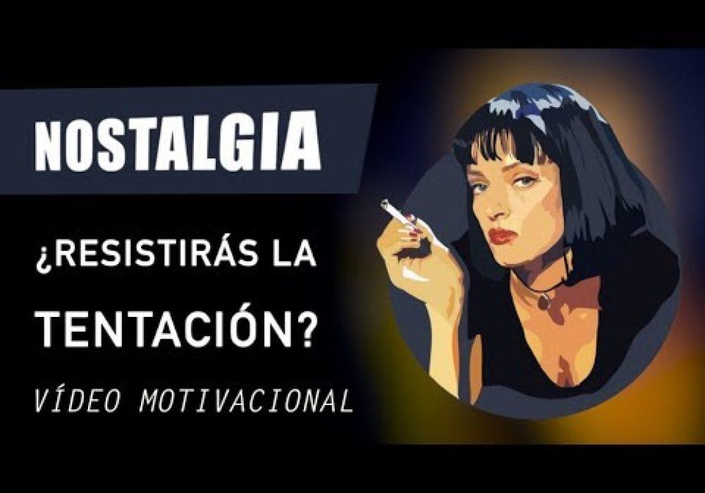 NOSTALGIA (Vídeo de Motivación y Superación Personal) – Mensaje MOTIVADOR Para Dejar ATRÁS el PASADO