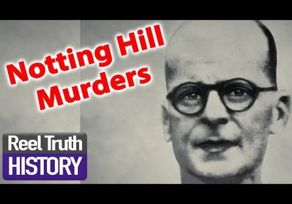 Notting Hill Horror: Part 2 | Murder Maps | Reel Truth History Documentaries