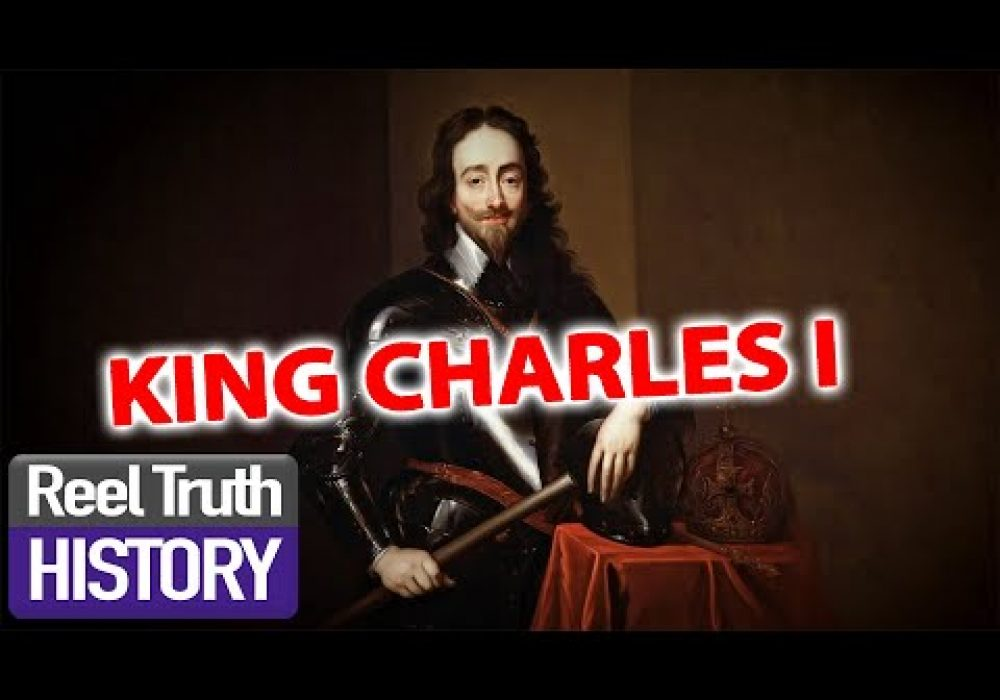 KING CHARLES I | The Stuarts: A Bloody Reign | Episode 1 | Reel Truth History Documentaries