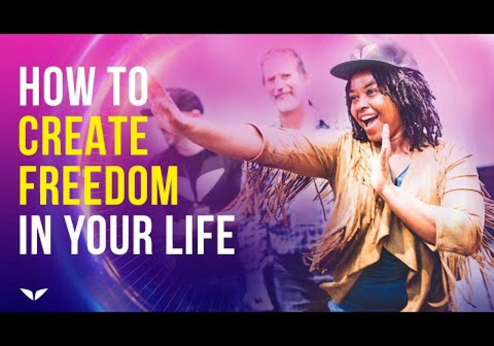 How To Create Freedom In Your Life