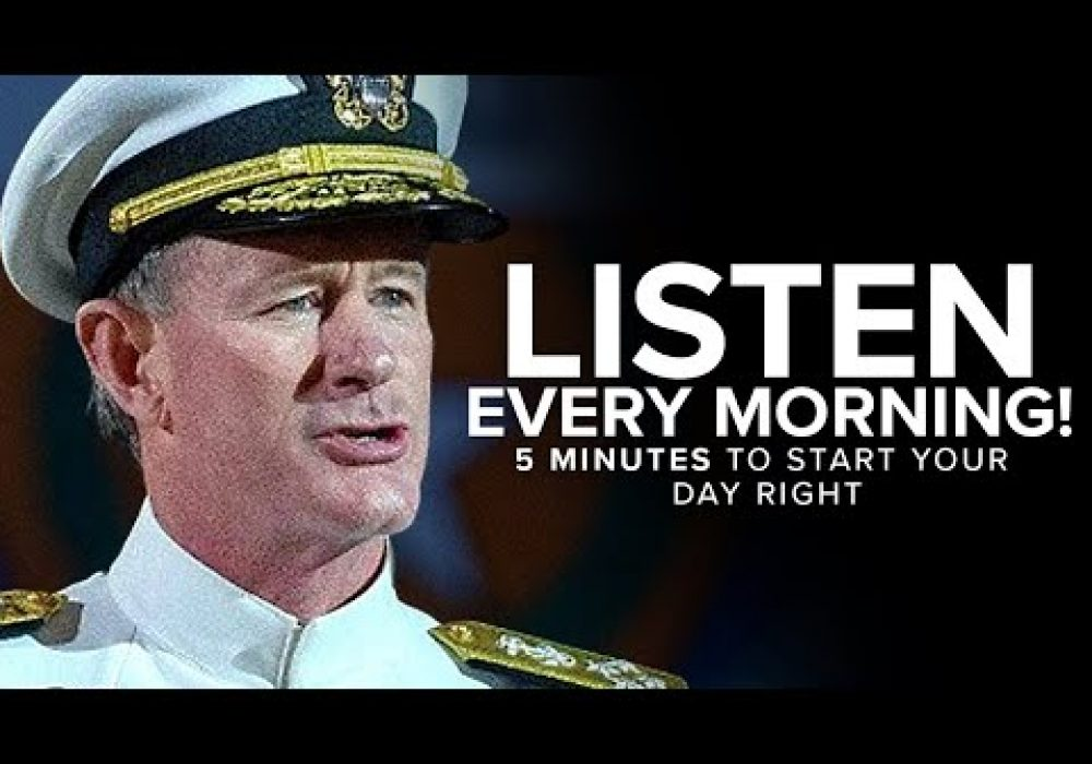 5 Minutes to Start Your Day Right! – MORNING MOTIVATION | Admiral McRaven's Speech For Your Day