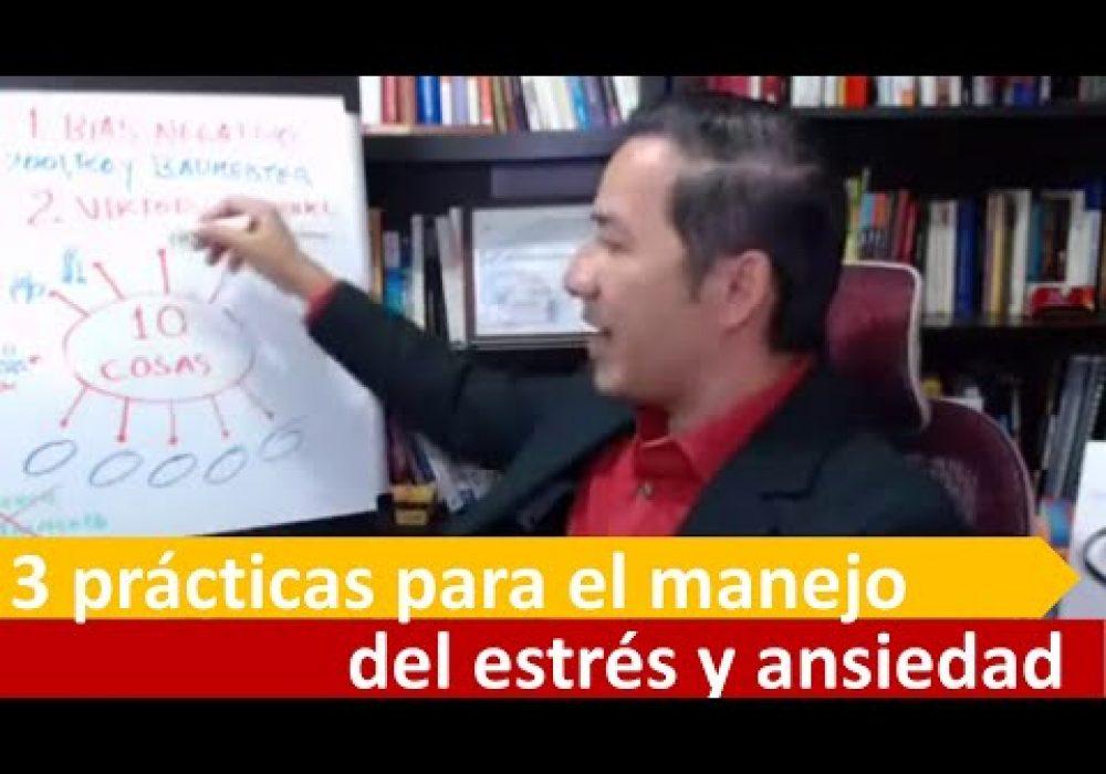 3 Prácticas Psicológicas para Manejo del estrés y la ansiedad