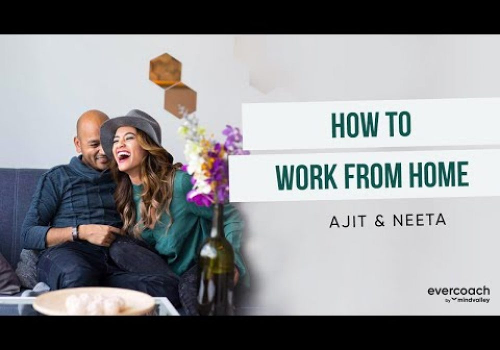 How To Work From Home And Stay Productive | Neeta & Ajit Nawalkha