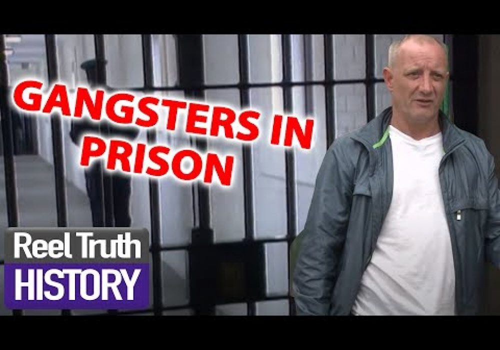 British Gangsters in PRISON | British Gangsters: Faces of the Underworld | Reel Truth History