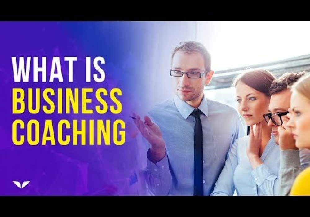 What Is Business Coaching & What Does A Business Coach Do?