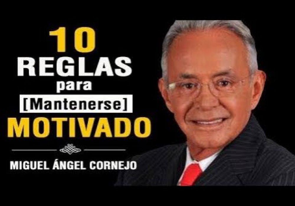 10 Reglas para Mantener la Motivación || Miguel Ángel Cornejo || Superación Personal