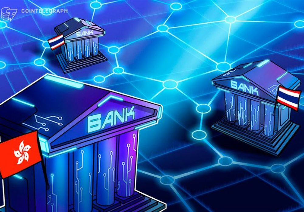 Hong Kong and Thailand Pilot DLT-Based Project for Cross-Border Payments