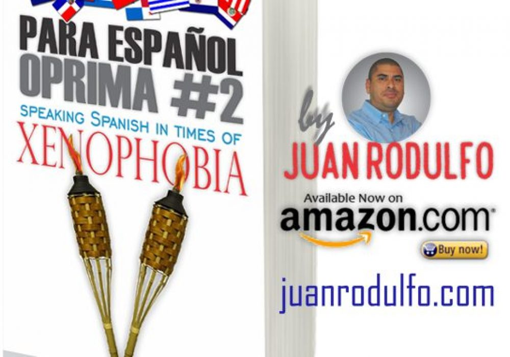 New Book: Para Español Oprima #2: Speaking Spanish in times of Xenophobia