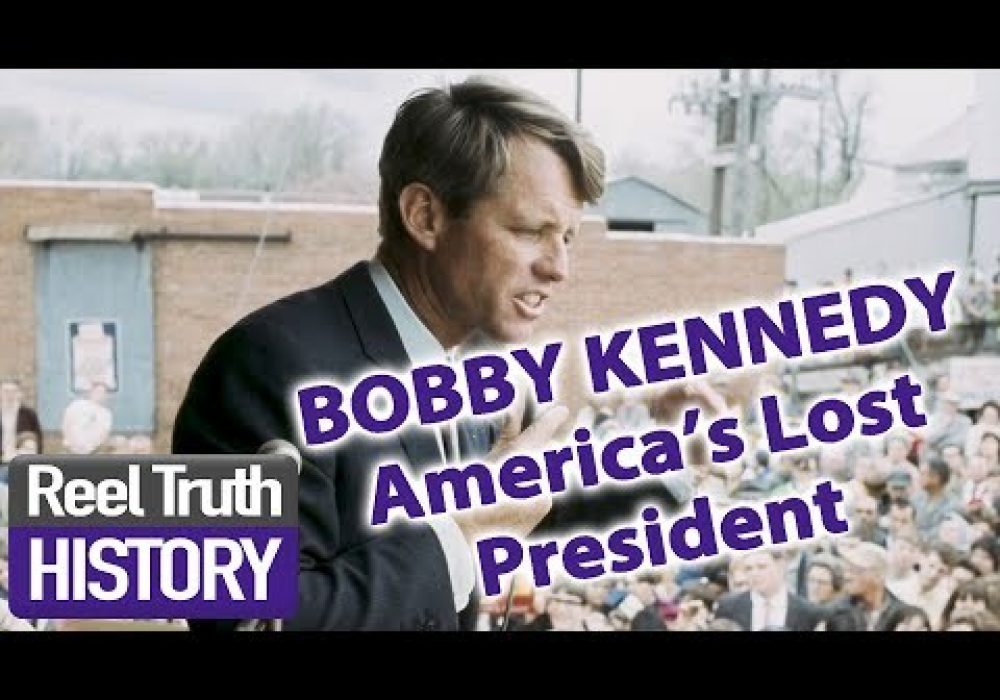 RFK: America's Lost President | U.S. Political History | Reel Truth History Documentaries