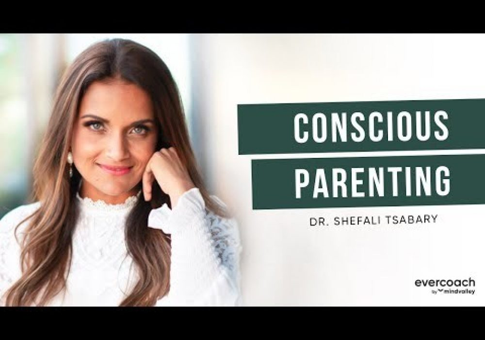 Dr. Shefali Tsabary | Why We Need Conscious Parenting Coaching