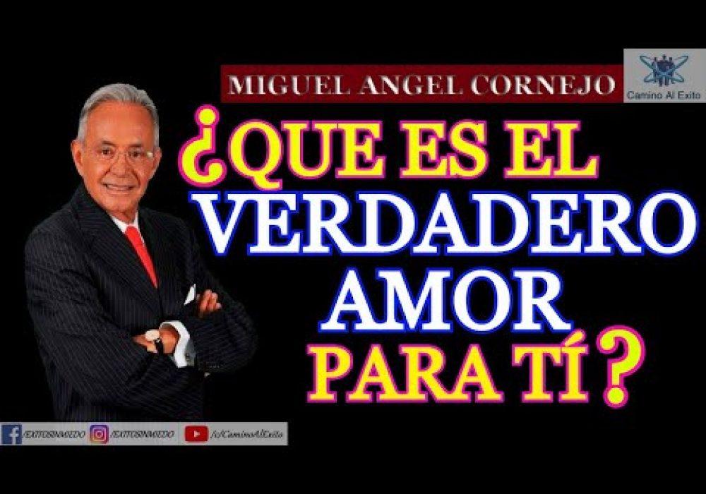 Qué es El Verdadero Amor | Miguel Ángel Cornejo | Superación Personal