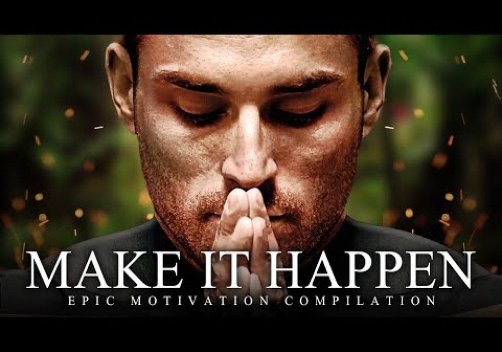 MAKE IT HAPPEN – Best Motivational Speech Video 2020