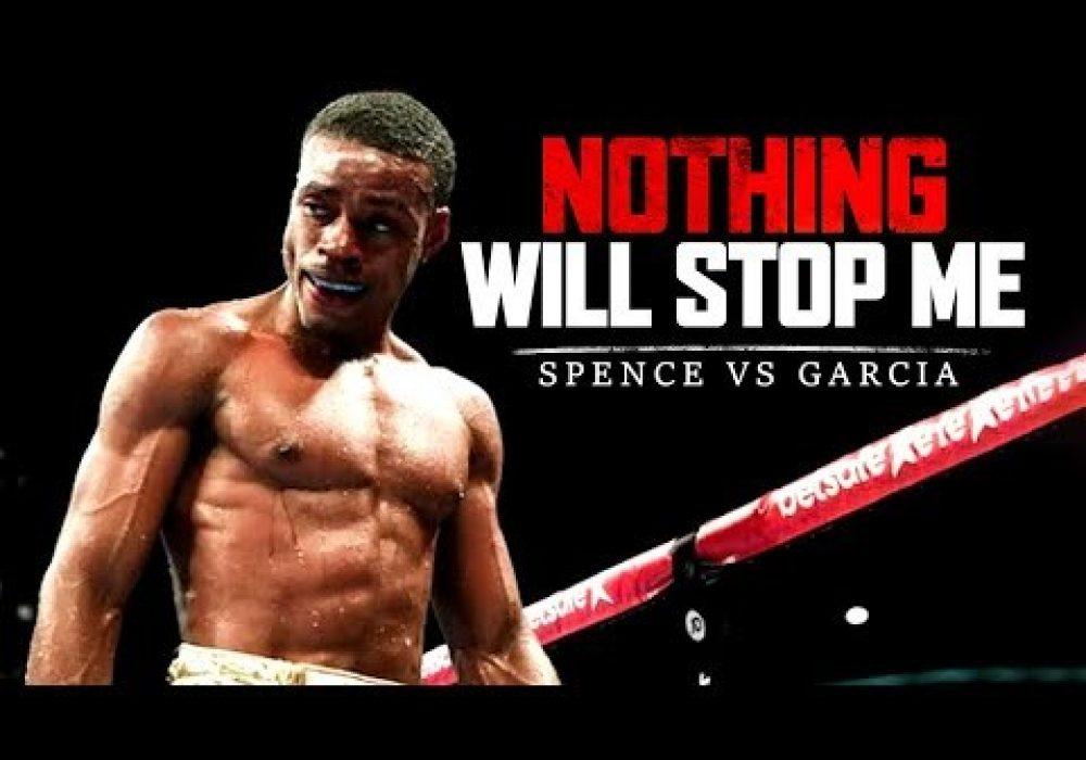 Errol Spence Jr. vs Danny Garcia – NOTHING WILL STOP ME