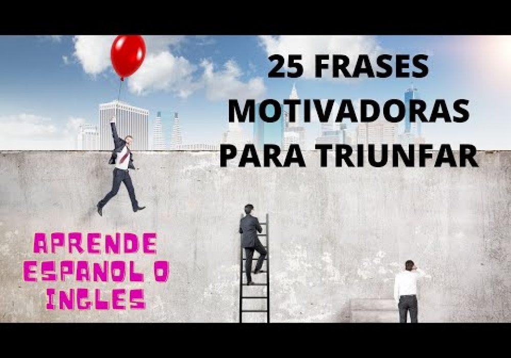 25 Frases motivadoras en Español e Inglés💂 narradas 🗣 Frases de motivación personal para triunfar  🏆