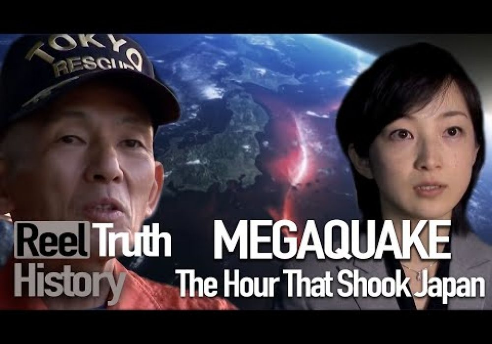 MegaQuake: The Hour That Shook Japan | Reel Truth History Documentary
