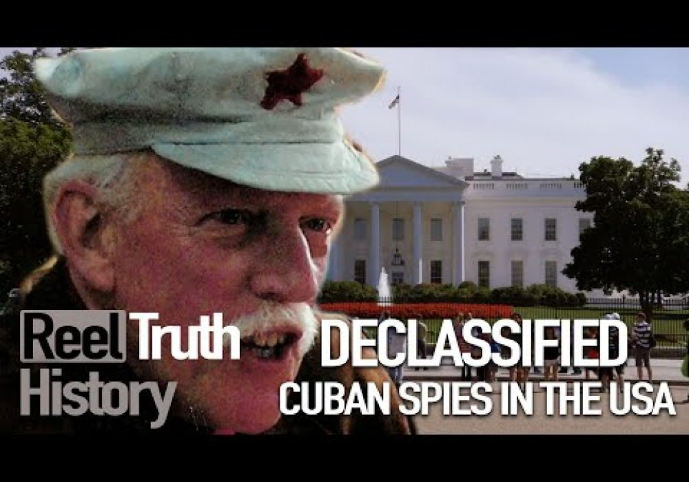 Cuban Spies in US Government (Declassified Spy Stories) | History Documentary | Reel Truth History