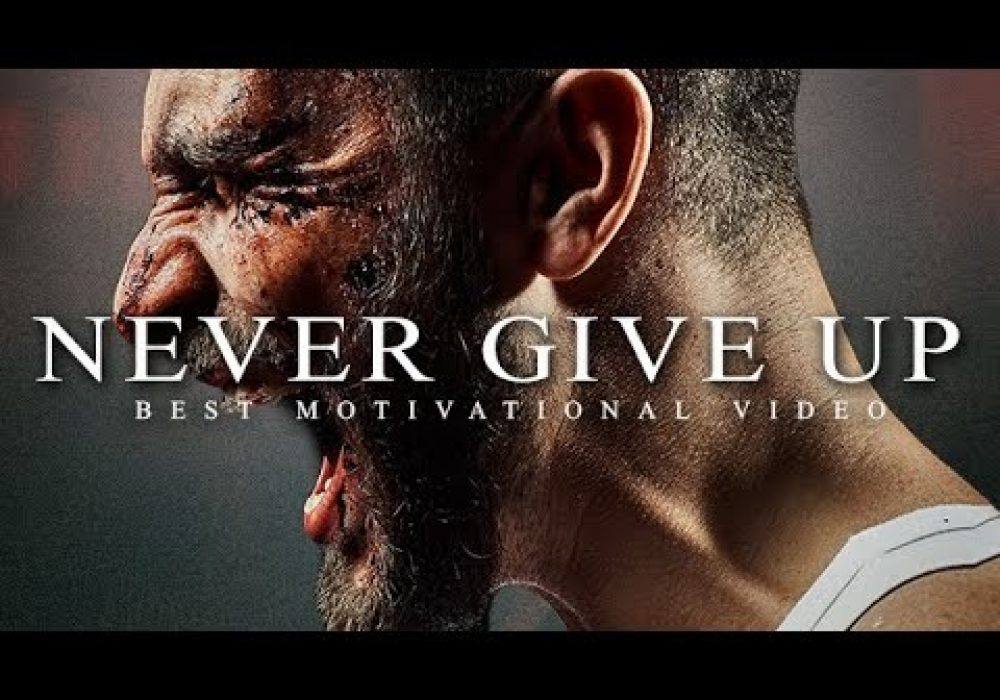 NEVER GIVE UP – Best Motivational Speech Video 2020