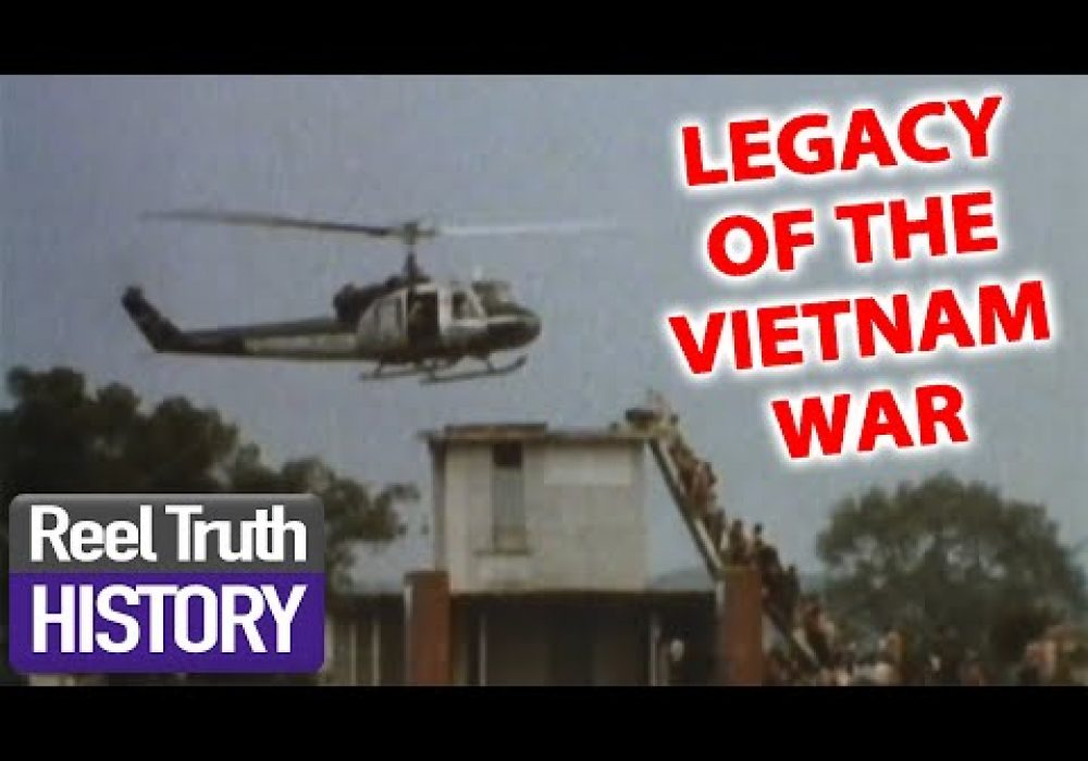 The Legacy of the The Vietnam War | Reel Truth History Documentaries